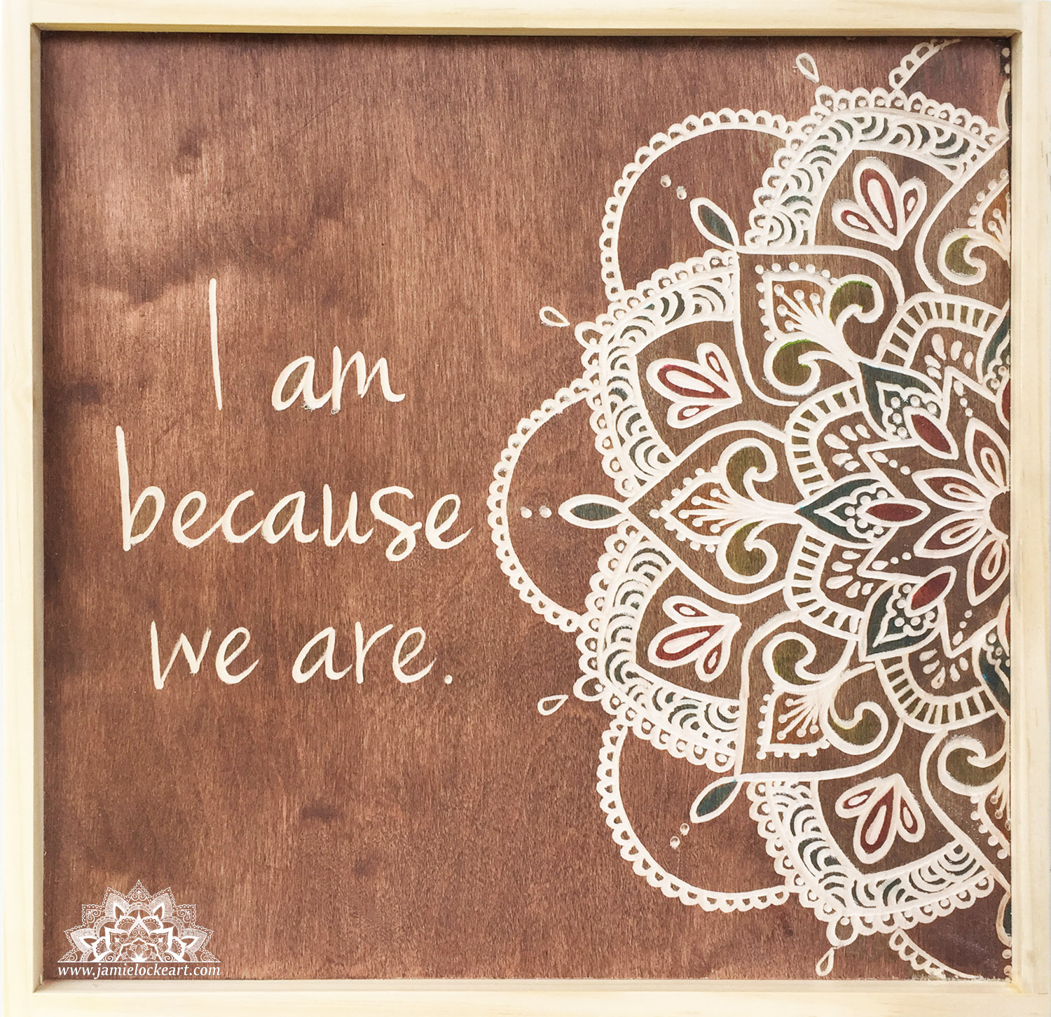 "I Am Because We Are, 12"" x 12"" Commissioned"